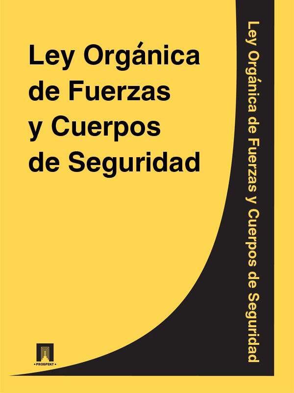 Espana Ley Organica de Fuerzas y Cuerpos de Seguridad espana ley organica de medidas de proteccion integral contra la violencia de genero