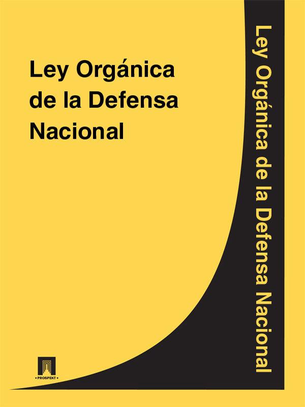 Espana Ley Orgánica de la Defensa Nacional espana ley organica de medidas de proteccion integral contra la violencia de genero