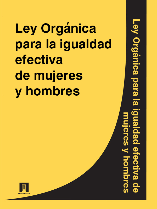 Espana Ley Organica para la igualdad efectiva de mujeres y hombres manual para mujeres de la limpieza