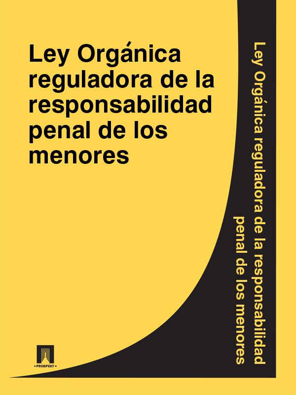 Espana Ley Organica reguladora de la responsabilidad penal de los menores espana código penal isbn 9785392042999