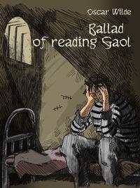 Oscar, Wilde  - Ballade of reading Gaol