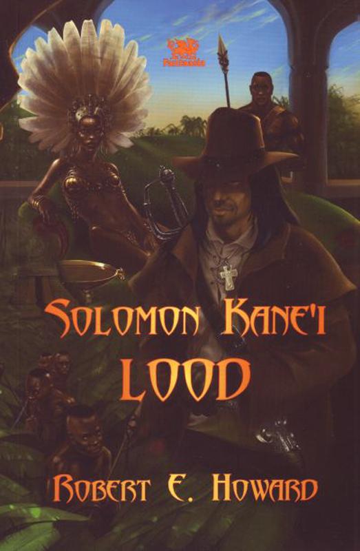 Robert Ervin Howard Solomon Kane'i lood robert ervin howard kuningas kull ja bran mak morn