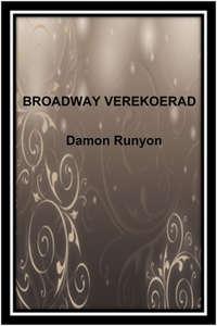 Runyon, Damon  - Broadway verekoerad