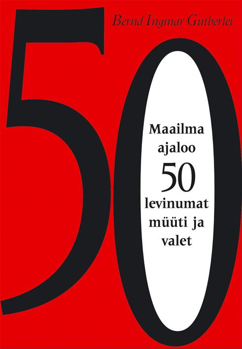 Maailma ajaloo 50 levinumat muuti ja valet