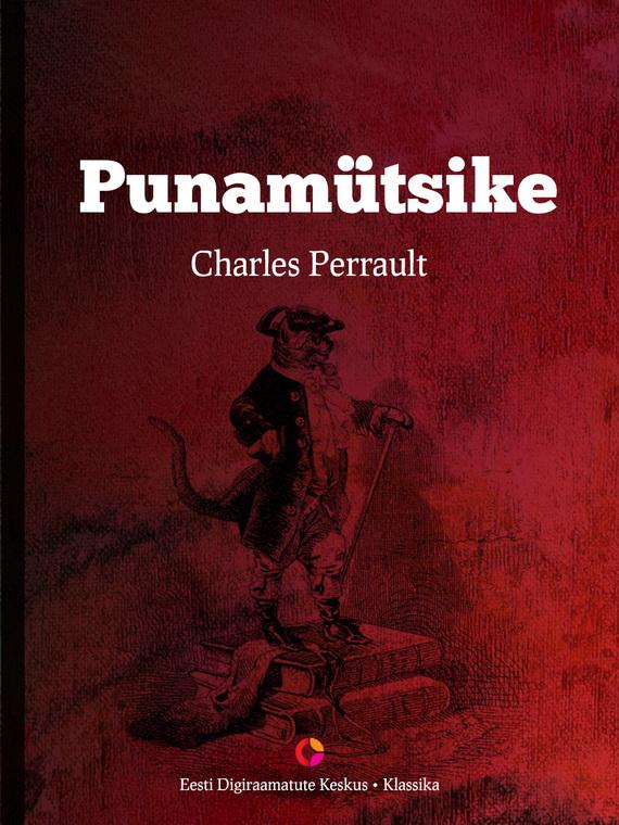 Charles Perrault Punamütsike charles perrault pöialpoiss