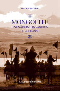Baturin, Nikolai  - Mongolite unen?oline invasioon Euroopasse