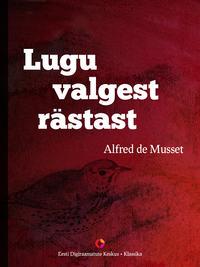 Alfred de Musset - Lugu valgest r?stast