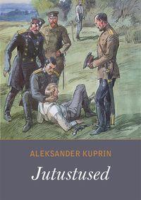 Kuprin, Aleksandr  - Jutustused