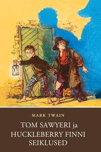 - Tom Sawyeri ja Huckleberry Finni seiklused