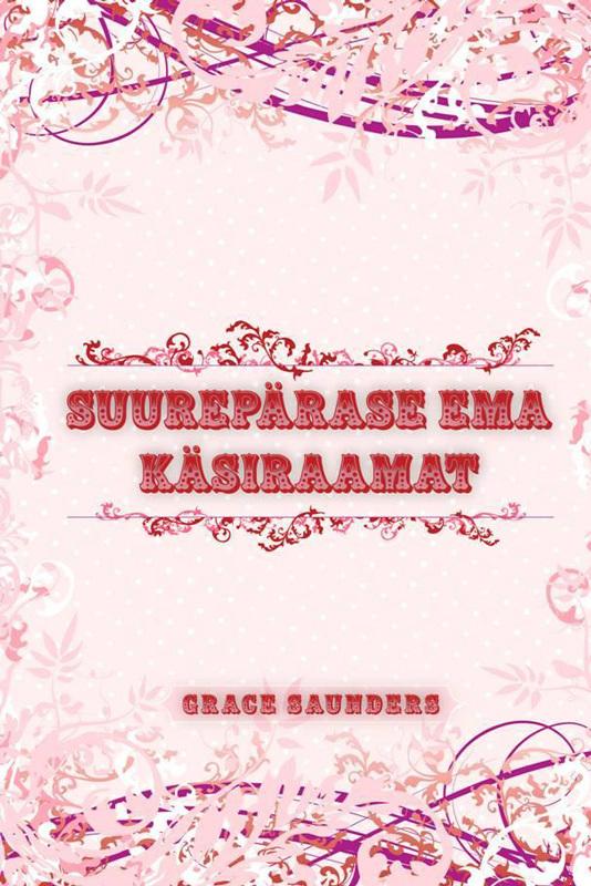 9789949478583 - Grace Saunders: Suurepärase ema käsiraamat - Raamat