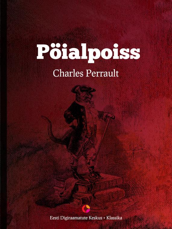 Charles Perrault Pöialpoiss charles perrault kuldjuustega kaunitar