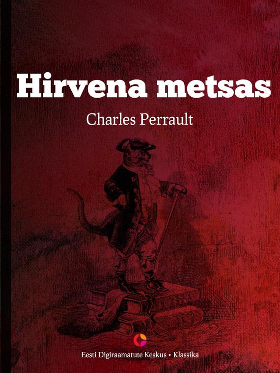Charles Perrault Hirvena metsas charles perrault pöialpoiss