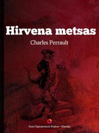 Charles Perrault - Hirvena metsas