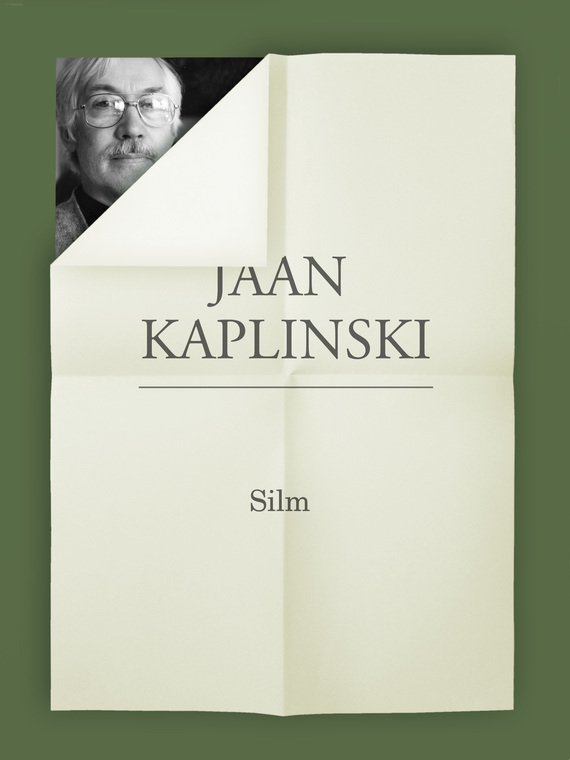 Jaan Kaplinski Silm ISBN: 9789949537013 jaan kaplinski hektor