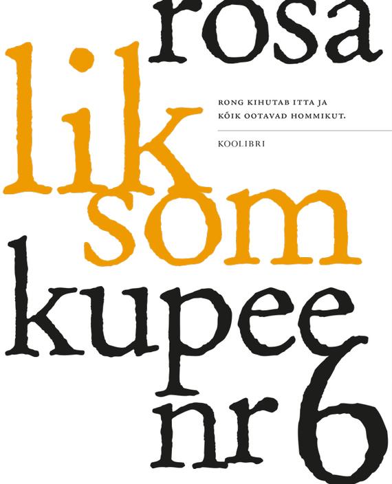 цены Rosa Liksom Kupee nr 6 ISBN: 9789985031964
