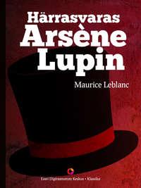 Leblanc Maurice - H?rrasvaras Ars?ne Lupin