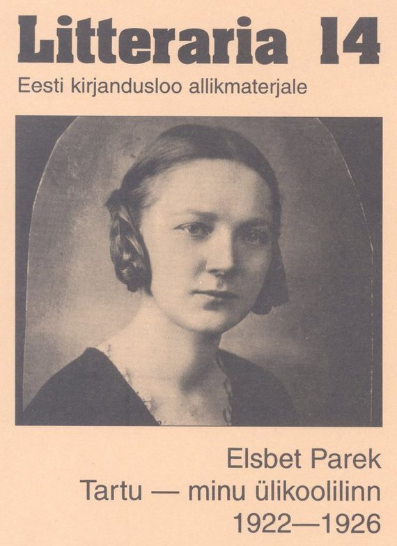 Elsbet Parek «Litteraria» sari. Tartu – minu ülikoolilinn 1922-1926 ina treasure 60g x20