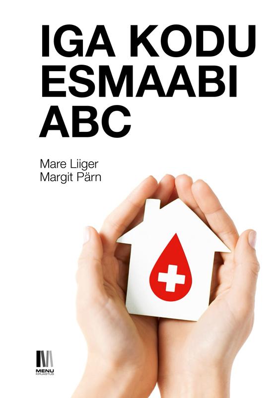 Mare Liiger Iga kodu esmaabi ABC mare liiger iga kodu esmaabi abc