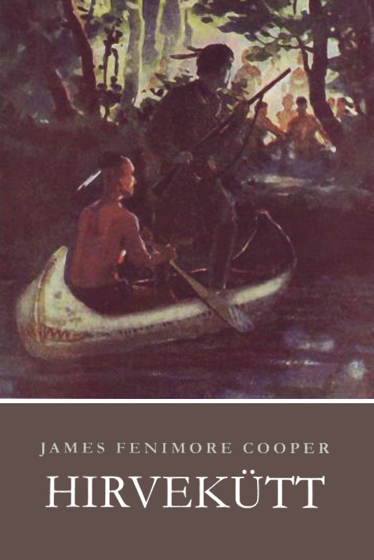 James Fenimore Cooper Hirvekütt c w gortner tudorite saladus esimene raamat