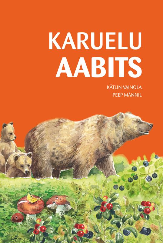 Peep Männil Karuelu aabits kätlin vainola metsaelu aabits