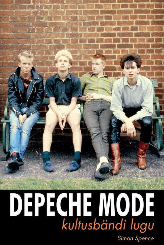 9789949510993 - Simon Spence: Depeche Mode: kultusbändi lugu - Raamat