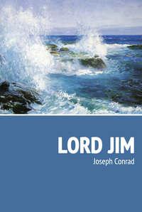 Джозеф Конрад - Lord Jim