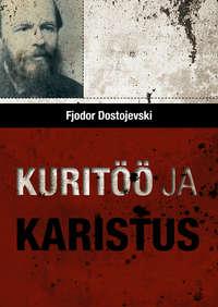 Fjodor Dostojevski - Kurit?? ja karistus