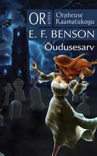 Benson, Edward Frederic  - ?udusesarv.Orpheuse Raamatukogu