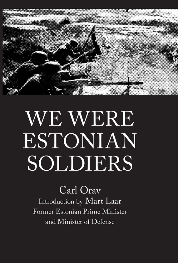 Carl Orav WE WERE ESTONIAN SOLDIERS ISBN: 9789949495146 we were the lucky ones
