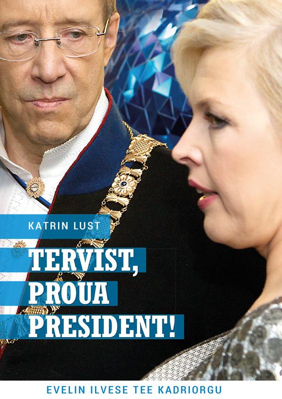 Katrin Lusti Tervist, proua president! цена 2017