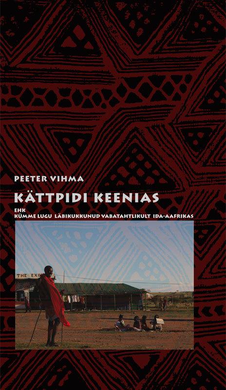 Peeter Vihma Kättpidi Keenias peeter sauter lapsepõlvelõhn