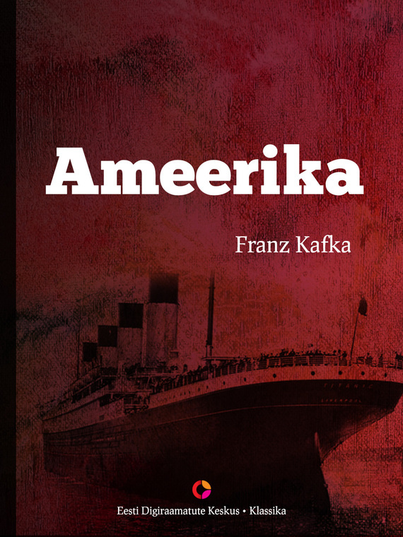 Франц Кафка Ameerika ISBN: 9789949537327 kafka franz the castle