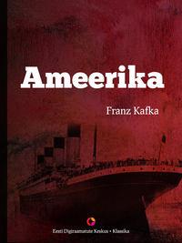 Kafka, Franz  - Ameerika