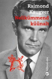Raimond Kaugver - Nelik?mmend k??nalt