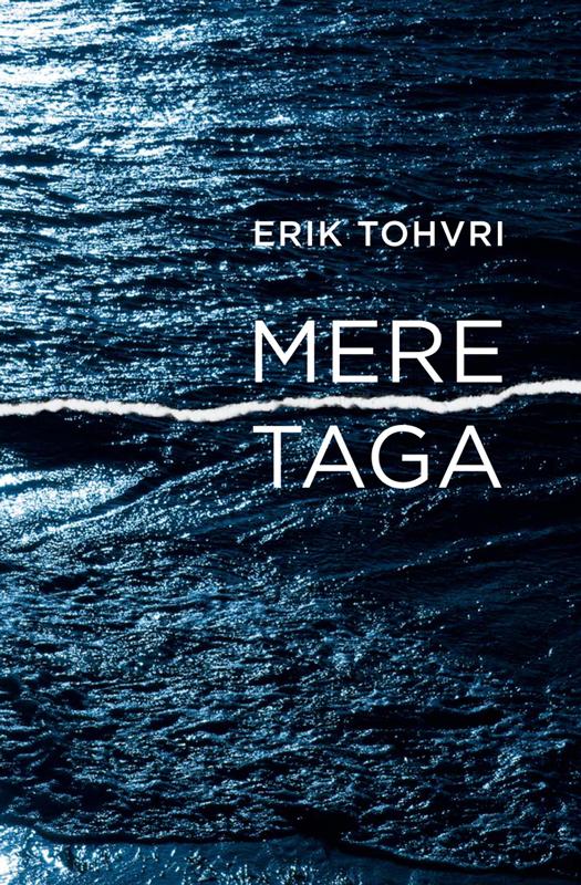 Erik Tohvri Mere taga erik tohvri veel on aega
