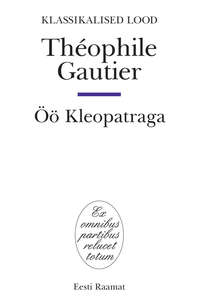 Theophile Gautier - ?? Kleopatraga