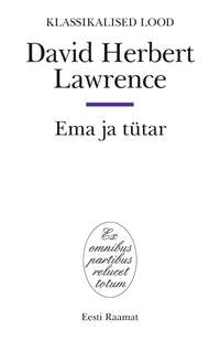 Lawrence, David Herbert  - Ema ja t?tar