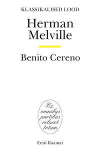 Melville, Herman  - Benito Cereno