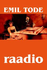 Tode, Emil  - Raadio