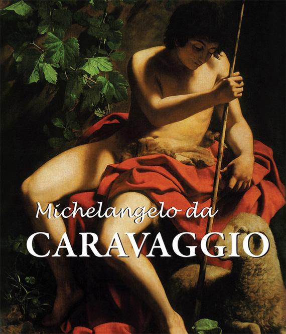 Félix Witting Michelangelo da Caravaggio masters of art caravaggio