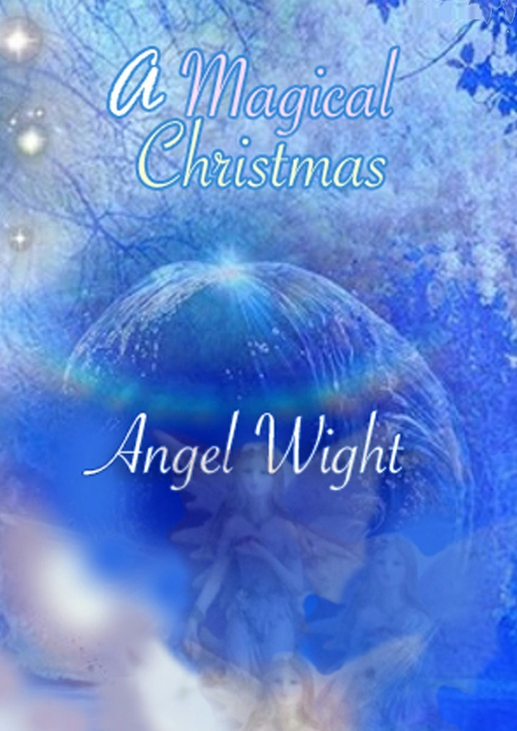 Angel Wight A Magic Christmas. Diary of wishes seven days of you