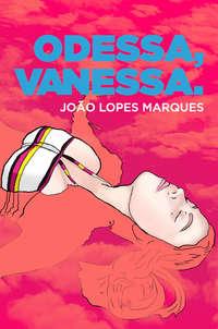 Jo?o Lopes Marques - Odessa, Vanessa