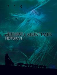 Mortimer, Michael  - Neitsikivi