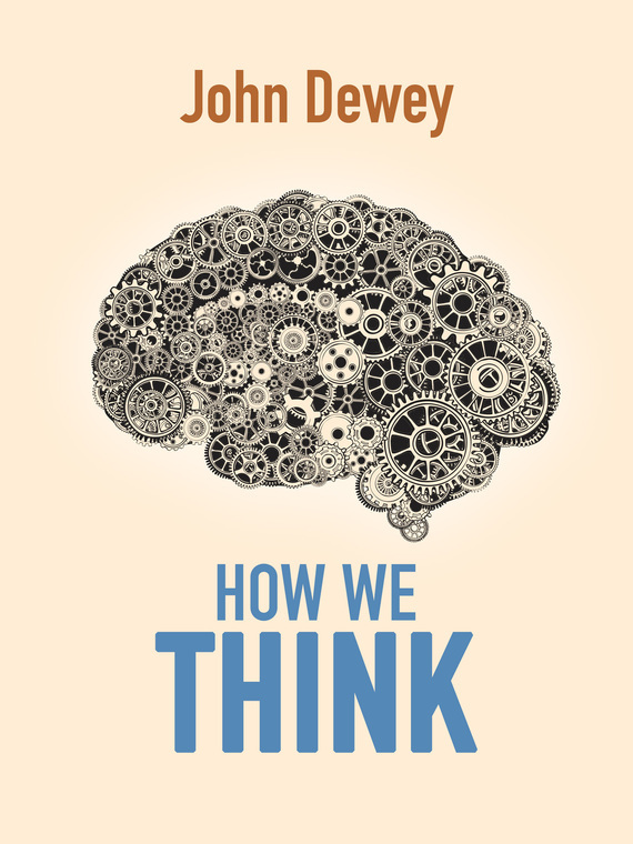 John Dewey How We Think how might we test the effectiveness of design management methodology
