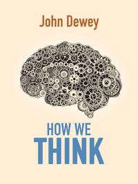 Dewey, John   - How We Think