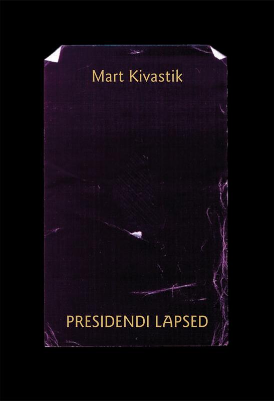 Presidendi lapsed : lugu kahes vaatuses, 17 pildis proloogi ja epiloogiga