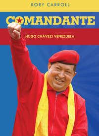 Carroll, Rory  - Comandante: Hugo Chaveze Venezuela