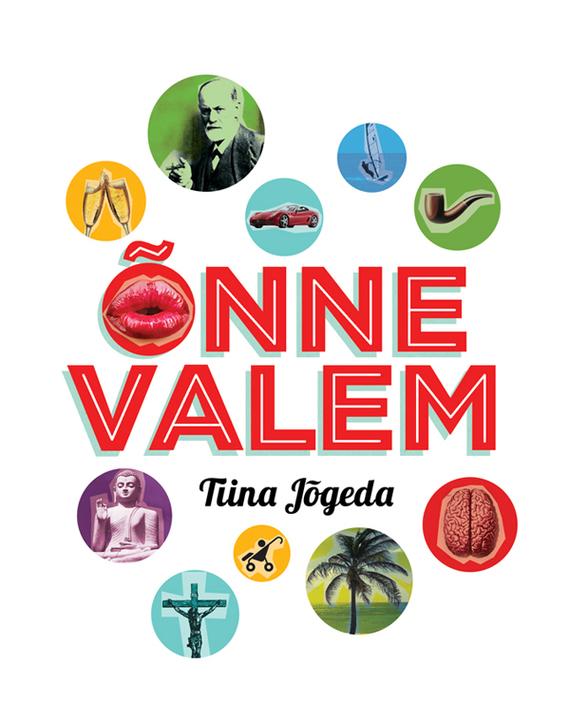 Tiina Jõgeda Õnne valem tiina jõgeda kiri iseendale mida ma tean nüüd eesti ekspressi raamat