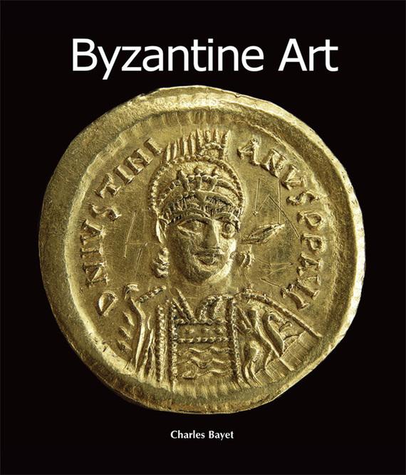 Charles Bayet Byzantine Art