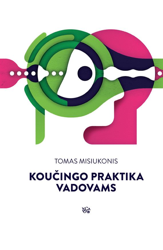 Tomas Misiukonis Koučingo praktika vadovams peter stjernström geriausia knyga pasaulyje